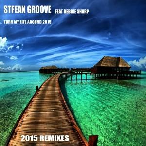 Stefan Groove feat.Debbie Sharp - Turn My Life Around 2015 Remixes [House Arrest]