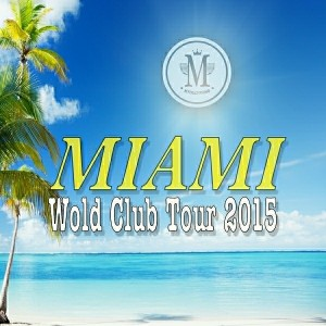 Various Artists - Miami Wold Club Tour 2015 [Mycrazything Records]