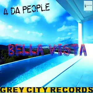 4 Da People - Bella Vista [Grey City Records]