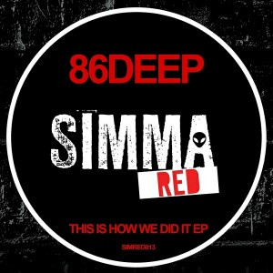 86deep - This Is How We Did It EP [Simma Red]