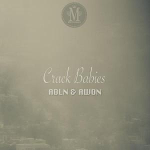 ADLN & Awon - Crack Babies [MCT Luxury]