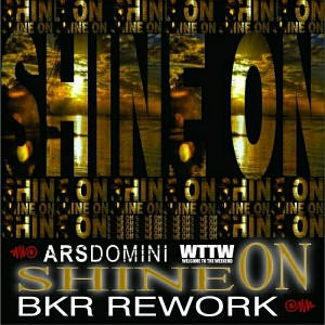 ARS Domini - Shine On (BKR Rework) [Welcome To The Weekend]