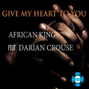 African King & Darian Crouse - Give My Heart To You [SOUNDMEN On WAX]