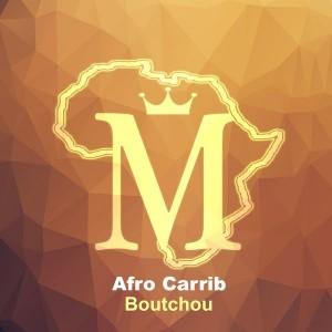 Afro Carrib - Boutchou [Mycrazything Records]