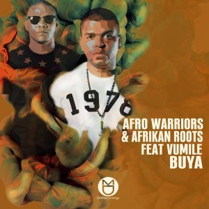 Afro Warriors, Afrikan Roots feat.Vumile - Buya [DM.Recordings]