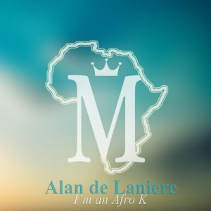 Alan de Laniere - I'm An Afro K [Mycrazything Records]