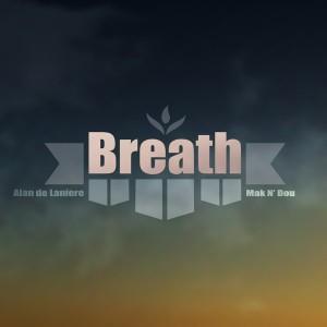 Alan de Laniere & Mak N'dou - Breath [Mycrazything Records]