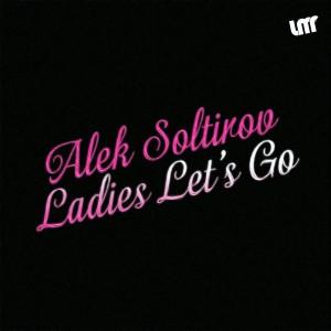 Alek Soltirov - Ladies Let's Go [La Musique Fantastique]