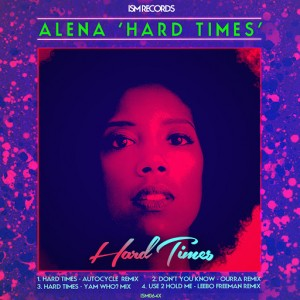Alena - Hard Times [Ism Recordings]