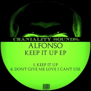 Alfonso - Keep It Up EP [Craniality Sounds]