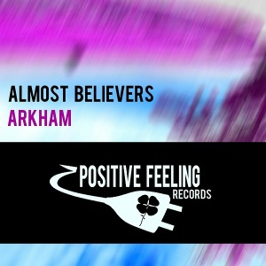 Almost Believers - Arkham [Positive Feeling Records]