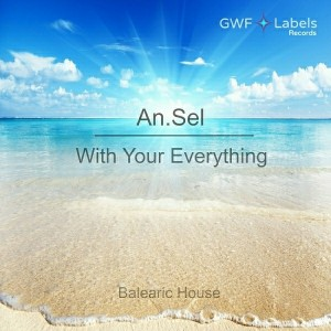 An.Sel - With Your Everything [GWF Labels]