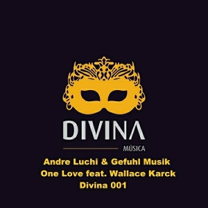 Andre Luchi & Gefuhl Musik - One Love [Divina Recordings]