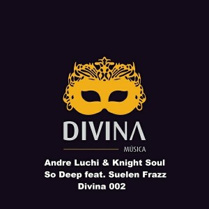 Andre Luchi & Knight Soul - So Deep [Divina Recordings]