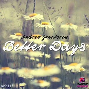 Andrew Greatorex - Better Days [Karmic Power Records]