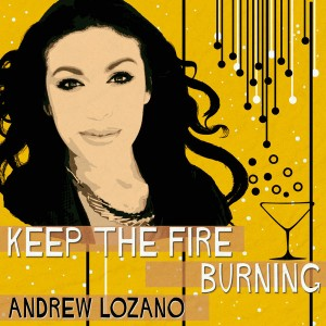 Andrew Lozano - Keep The Fire Burning [Freqy Music Group]