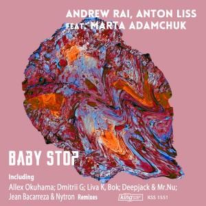 Andrew Rai, Anton Liss feat. Marta Adamchuk - Baby Stop [King Street]
