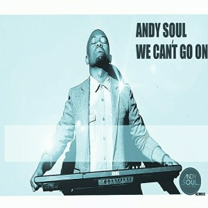 Andy Soul - We Can't Go On [AndySoul Records]