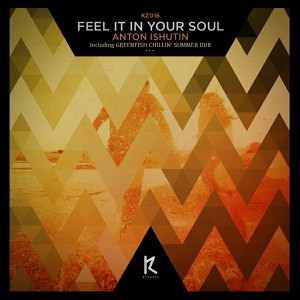 Anton Ishutin - Feel It In Your Soul [KZ Records]
