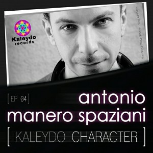 Antonio Manero Spaziani - Kaleydo Character- Antonio Manero Spaziani EP4 [Kaleydo Records]