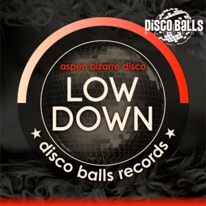 Aspen Bizarre Disco - Low Down [Disco Balls Records]