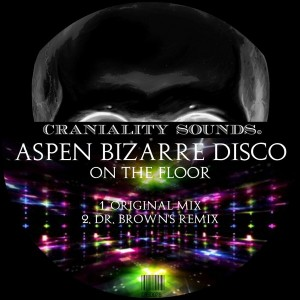 Aspen Bizarre Disco - On The Floor [Craniality Sounds]