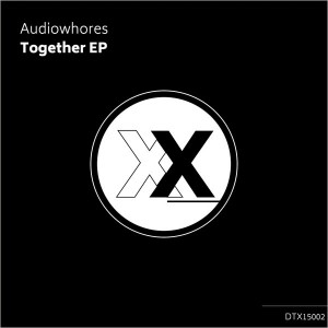 Audiowhores - Together EP [Deeptown Traxx]