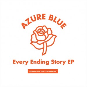 Azure Blue - Every Ending Story EP (feat. César Vidal & The Land Below) [Hybris]