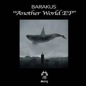 Barakus - Another World EP [Night & Day Ibiza Music]