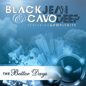 BlackJean & CavoDeep feat. Komplexity - The Better Days [Purebliss Recordings]