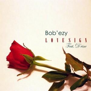 Bob'Ezy feat. D'vine - Love Sign [Baainar Digital]
