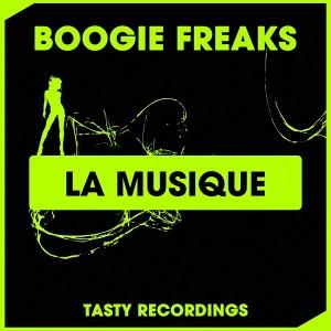 Boogie Freaks - La Musique [Tasty Recordings Digital]