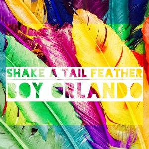 Boy Orlando - Shake A Tail Feather [Playmore]