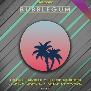 Bubblegum - Hold On [ISM]