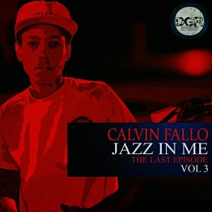 Calvin Fallo - Jazz In Me Vol 3 [Deep Ground]