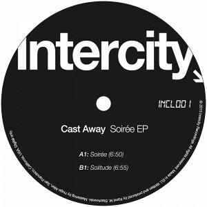 Cast Away - Soirée EP [Intercity]
