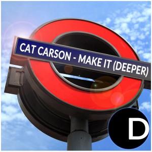 Cat Carson - Make It (Deeper) [Diamondhouse]