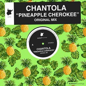 Chantola - Pineapple Cherokee [Bullbeat Recordings]