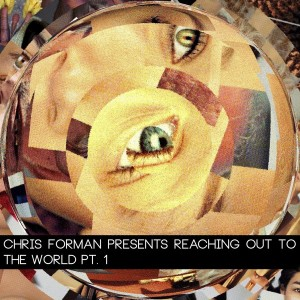 Chris Forman - Reaching Out To The World, Pt. 1 [Them On The Hill]