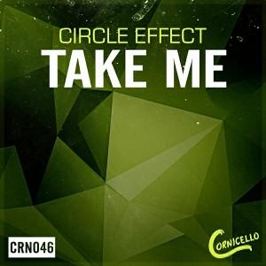 Circle Effect - Take Me [Cornicello Records]