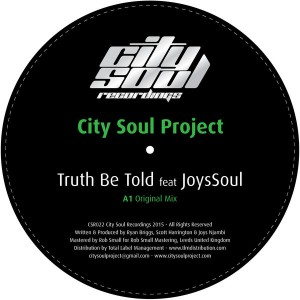 City Soul Project feat. JoysSoul - Truth Be Told [City Soul Recordings]