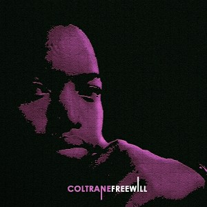 Coltrane - Free Will [CX Recordings]