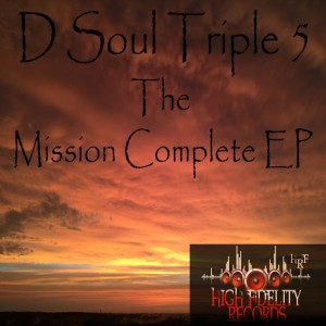 D Soul Triple Five - Mission Complete EP [High Fidelity Productions]