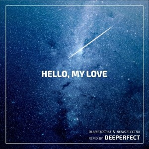 DJ Aristocrat & Renis Electra - Hello, My Love (Deeperfect Remix) [Proartsound Music]