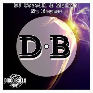DJ Cocodil & Malhen - Nu Bounce [Disco Balls Records]