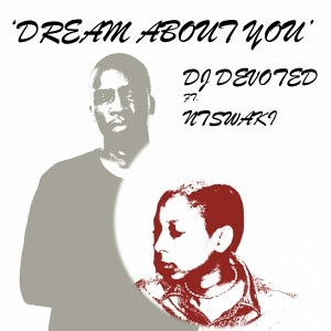 DJ Devoted feat. Ntswaki - Dream About You [Devoted Music]