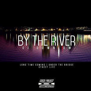 DJ Down Low - By The River [Disco Project Recordings]