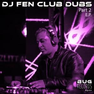 DJ Fen - Club Dubs, Pt. 2 E.P [Bug Records]