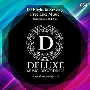 DJ Flight & Ersvery - Free Like Music [Deluxe Music Recordings]
