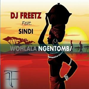 DJ FreeTz feat.Sindi - Wohlala Ngentombi [Freetone Entertainment]